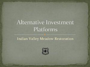 Alternative Investment Platforms Indian Valley Meadow Restoration Indian