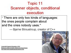 Topic 11 Scanner objects conditional execution There are