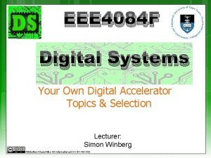 EEE 4084 F Digital Systems Your Own Digital