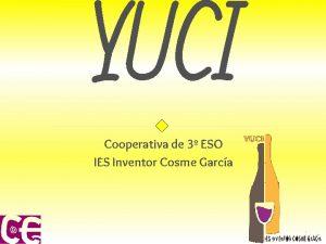 YUCI Cooperativa de 3 ESO IES Inventor Cosme