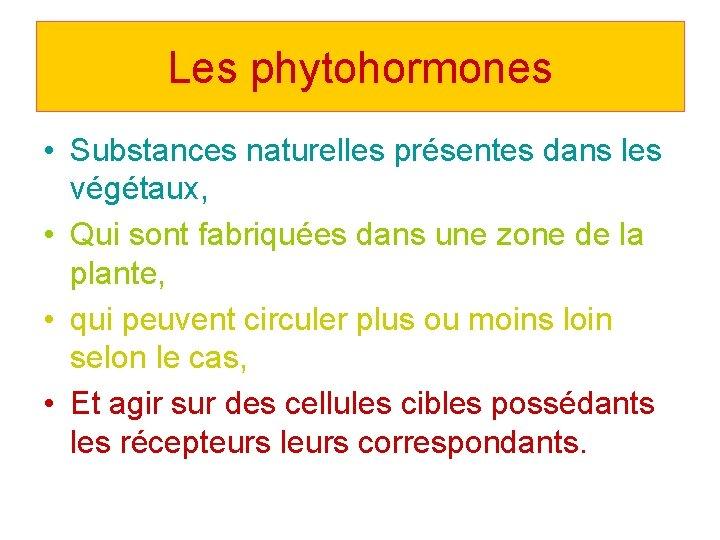 Les phytohormones Substances naturelles prsentes dans les vgtaux