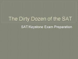 The Dirty Dozen of the SATKeystone Exam Preparation