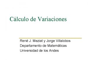 Clculo de Variaciones Ren J Meziat y Jorge