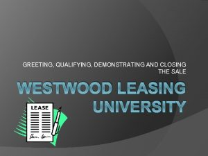 GREETING QUALIFYING DEMONSTRATING AND CLOSING THE SALE WESTWOOD