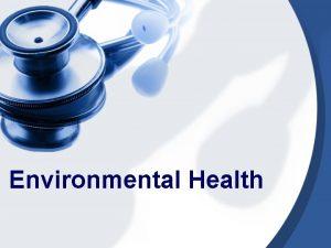 Environmental Health ENVIRONMENTAL HEALTH Federally Center for Disease
