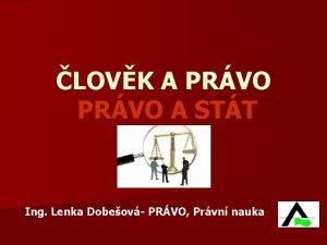 LOVK A PRVO A STT Ing Lenka Dobeov