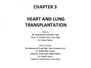 CHAPTER 3 HEART AND LUNG TRANSPLANTATION Editors Mr