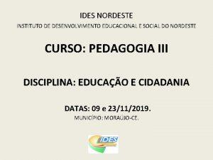IDES NORDESTE INSTITUTO DE DESENVOLVIMENTO EDUCACIONAL E SOCIAL