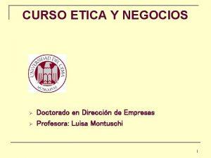 CURSO ETICA Y NEGOCIOS Doctorado en Direccin de