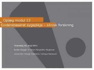 Oplg modul 13 Evidensbaseret sygepleje klinisk forskning Temadag