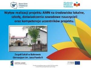 Wpyw realizacji projektu AMN na rodowisko lokalne szko