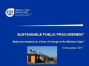 SUSTAINABLE PUBLIC PROCUREMENT State procurement as a lever