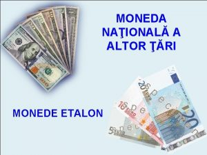 MONEDA NAIONAL A ALTOR RI MONEDE ETALON MONEDA