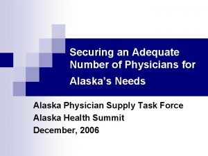 Securing an Adequate Number of Physicians for Alaskas