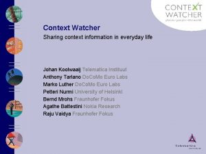 Context Watcher Sharing context information in everyday life