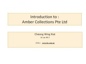 Introduction to Amber Collections Pte Ltd Cheong Wing