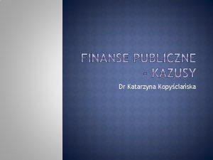 Dr Katarzyna Kopyciaska Samorzdowy zakad budetowy otrzyma dotacj