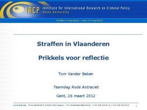 Straffen in Vlaanderen Gent 26 maart 2012 Straffen
