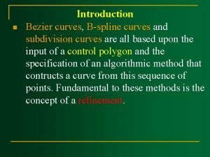 n Introduction Bezier curves B spline curves and