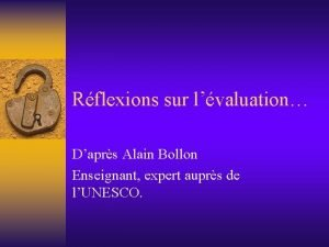 Rflexions sur lvaluation Daprs Alain Bollon Enseignant expert