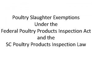 Poultry Slaughter Exemptions Under the Federal Poultry Products