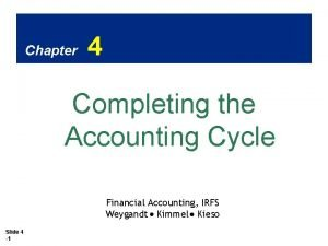 Chapter 4 Completing the Accounting Cycle Financial Accounting