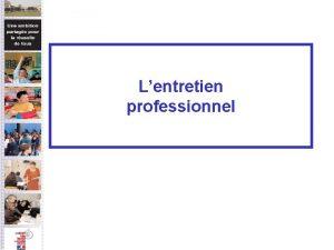 Lentretien professionnel Le contexte rglementaire La loi 2007