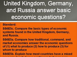 United Kingdom Germany and Russia answer basic economic