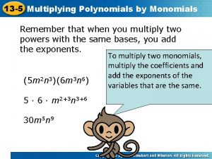 13 5 Multiplying Polynomials by Monomials Remember that