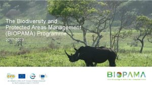 The Biodiversity and Protected Areas Management BIOPAMA Programme
