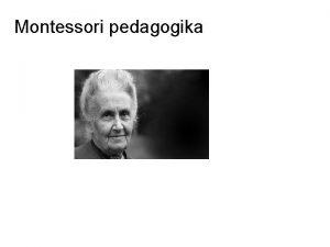 Montessori pedagogika Maria Montessori Itlie 1870 1952 panlsko