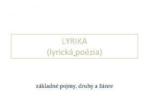 LYRIKA lyrick pozia zkladn pojmy druhy a nre