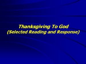 Thanksgiving To God Selected Reading and Response Thanksgiving