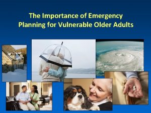 The Importance of Emergency Planning for Vulnerable Older