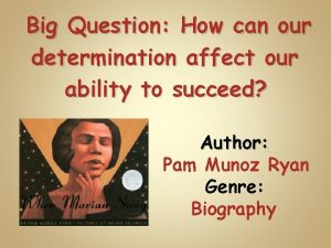 Big Question How can our determination affect our