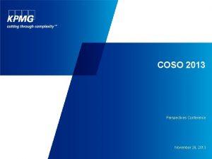COSO 2013 Perspectives Conference November 26 2013 Agenda