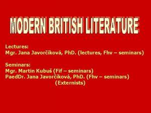 Lectures Mgr Jana Javorkov Ph D lectures Fhv
