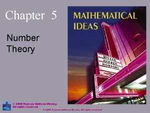 Chapter 5 Number Theory 2008 Pearson AddisonWesley All