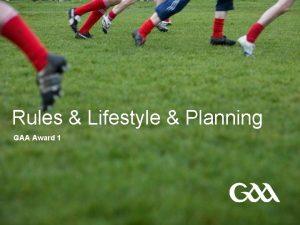 Rules Lifestyle Planning GAA Award 1 GAA Award