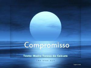 E o melhor vir Compromisso Texto Madre Teresa
