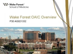 Wake Forest OAIC Overview P 30 AG 021332