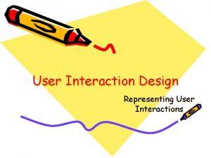 User Interaction Design Representing User Interactions Design Representation