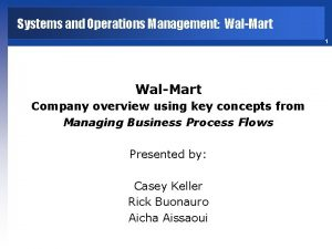 Systems and Operations Management WalMart 1 WalMart Company
