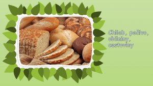 Chlieb peivo obilniny cestoviny blokov vyuovanie k danej