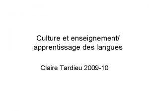 Culture et enseignement apprentissage des langues Claire Tardieu