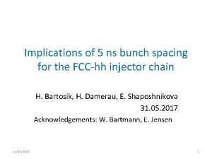 Implications of 5 ns bunch spacing for the