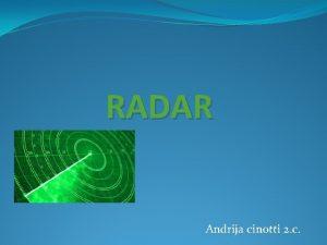 RADAR Andrija cinotti 2 c RADAR The radar