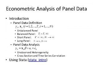 Econometric Analysis of Panel Data Introduction Panel Data
