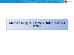 Medical Surgical Prime Vendor MSPV Prime 1 VHA