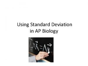 Using Standard Deviation in AP Biology Why would